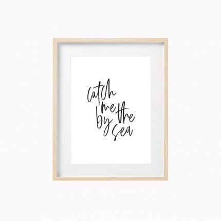 Catch me by the Sea contemporary black typography print by Scalet Paperie